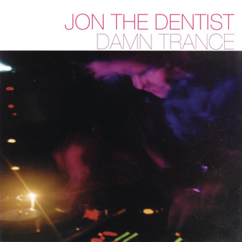 Jon The Dentist - Damn Trance (Continuous DJ Mix by Jon the Dentist)