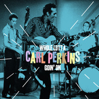 Carl Perkins - Whole Lotta Goin' On