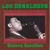 Lou Donaldson - Groove Junction