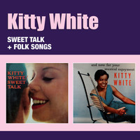 Kitty White - Sweet Talk + Folk Songs