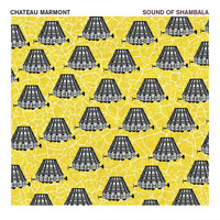 Chateau Marmont - Sound Of Shambala