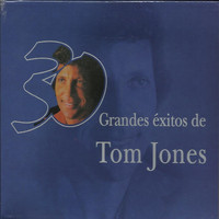 Tom Jones - 30 Grandes Exitos De Tom Jones