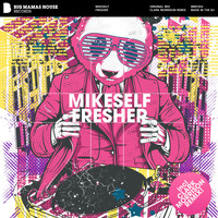 MikeSelf - Fresher