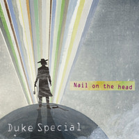 Duke Special - Nail on the Head