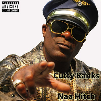 Cutty Ranks - Naa Hitch (Explicit)