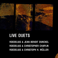 Roedelius - Live Duets (Live with Jean-Benoît Dunckel, Christopher Chaplin, Christoph H. Müller)