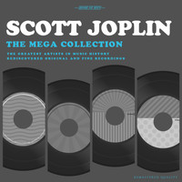 Scott Joplin - The Mega Collection