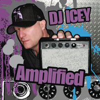 DJ Icey - Amplified (Continuous DJ Mix by DJ Icey)