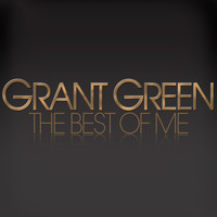 Grant Green - The Best of Me - Grant Green