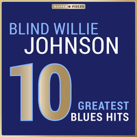 Blind Willie Johnson - Masterpieces Presents Blind Willie Johnson: 10 Greatest Blues Hits