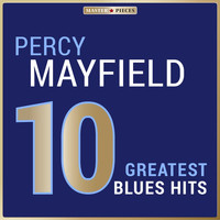Percy Mayfield - Masterpieces Presents Percy Mayfield: 10 Greatest Blues Hits