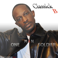 Classick B - One Man Soldier