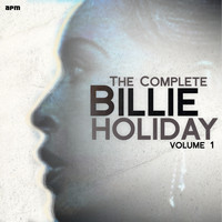 Billie Holiday - The Complete Billie Holiday, Vol. 1