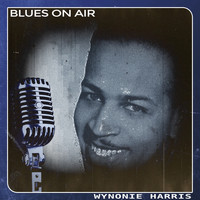 Wynonie Harris - Blues on Air
