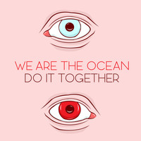 We Are The Ocean - Do It Together
