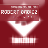 Robert Babicz - Basic Remixes