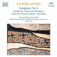 Polish National Radio Symphony Orchestra - Lutoslawski: Symphony No. 4 / Violin Partita / Chain II / Funeral Music