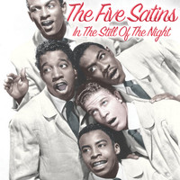 Five Satins - In the Still of the Night