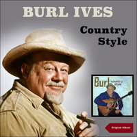 Burl Ives - Burl Country Style