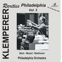Philadelphia Orchestra - Klemperer Rarities: Philadelphia, Vol. 3