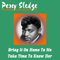 Percy Sledge - Bring It on Home to Me