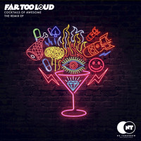 Far Too Loud - Cocktails of Awesome