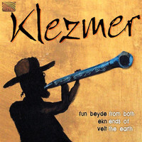 From Both Ends of the Earth - From Both Ends of the Earth: Klezmer