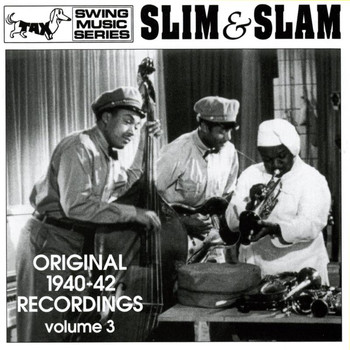 Slim and Slam - Slim & Slam: Original 1940-42 Recordings, Vol. 3