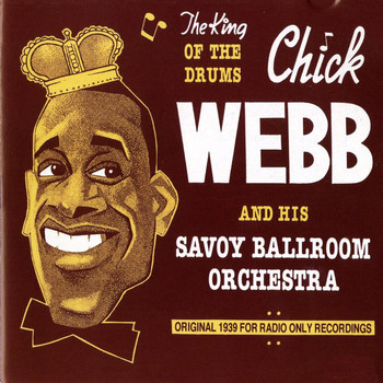Chick Webb - Chick Webb and His Savoy Ballroom Orchestra: The King of the Drums (1939)
