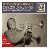 Louis Armstrong - Musical Moments to Remember: Louis Armstrong in Musical & Film (2015 Digital Remaster)
