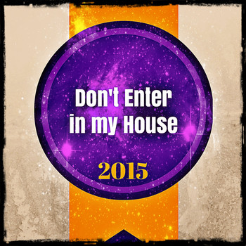 Various Artists - Don't Enter in My House 2015 (Explicit)