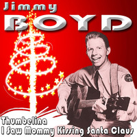 Jimmy Boyd - I Saw Mommy Kissing Santa Claus / Thumbelina