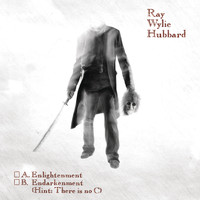 Ray Wylie Hubbard - A: Enlightenment B: Endarkenment