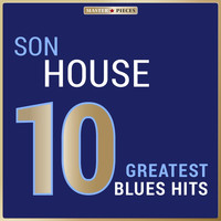 Son House - Masterpieces Presents Son House: 10 Greatest Blues Hits
