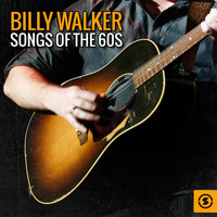 Billy Walker - Billy Walker Songs of the 60s