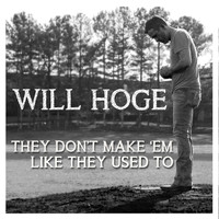 Will Hoge - They Don't Make 'Em Like They Used To