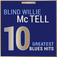Blind Willie McTell - Masterpieces Presents Blind Willie McTell: 10 Greatest Blues Hits