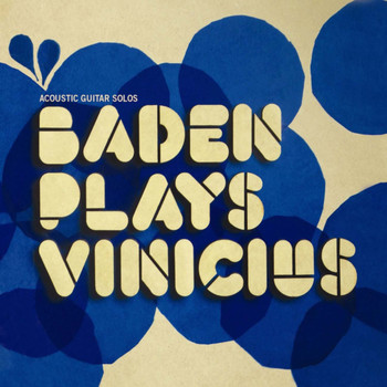Baden Powell - Baden Plays Vinícius