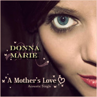 Donna Marie - A Mothers Love (Acoustic)