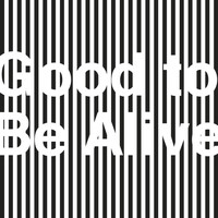 They Might Be Giants - Good to Be Alive