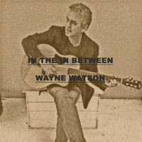 Wayne Watson - In the in Between