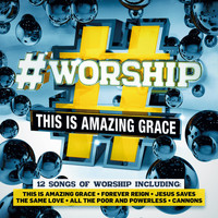 Elevation - #Worship: This Is Amazing Grace