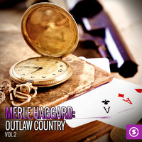 Merle Haggard - Merle Haggard: Outlaw Country, Vol. 2