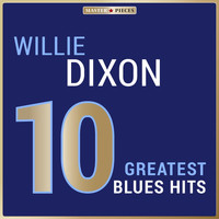 Willie Dixon - Masterpieces Presents Willie Dixon: 10 Greatest Blues Hits