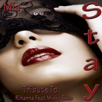 MIA - Stay: Tribute To Rihanna, Mikky Ekko (Explicit)