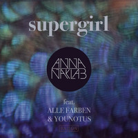 Anna Naklab feat. Alle Farben & YOUNOTUS - Supergirl - EP