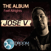 Jose V - The Album Feel Alrights