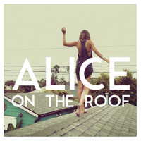 Alice on the roof - Easy Come Easy Go - EP