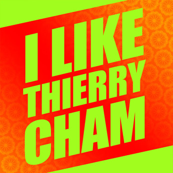 Thierry Cham - I Like