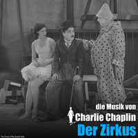 Charlie Chaplin - Der Zirkus (Original Motion Picture Soundtrack)